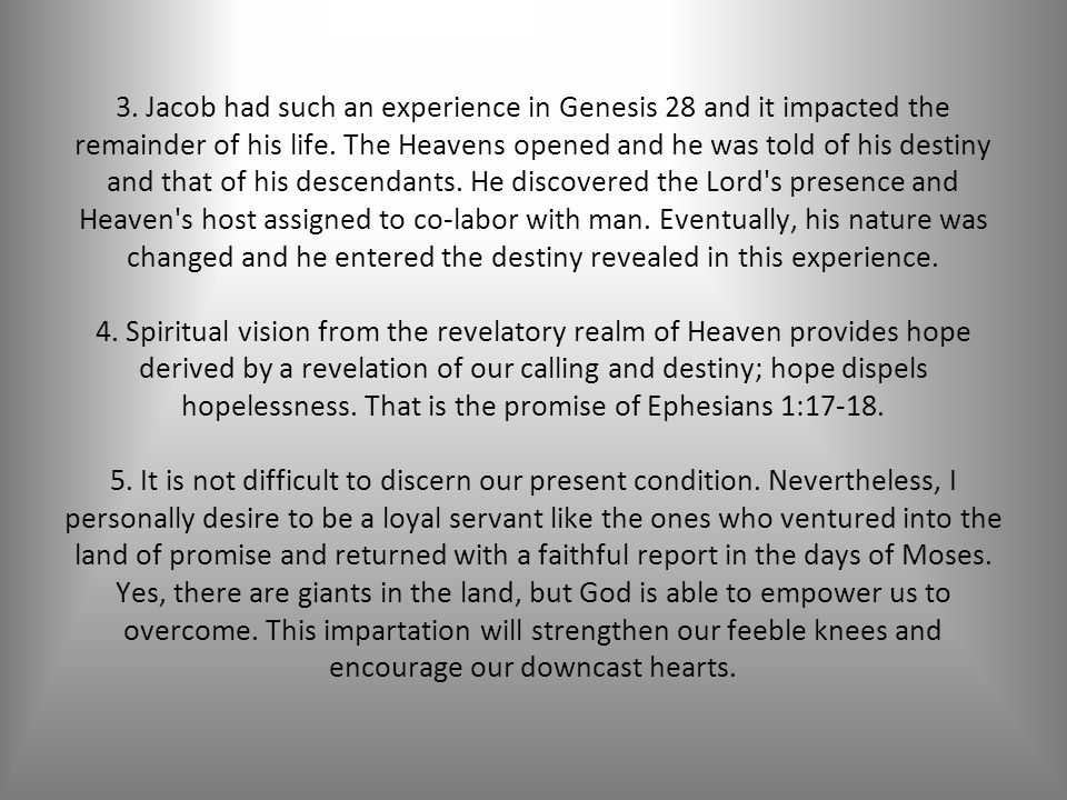 3. Jacob had such an experience in Genesis 28 and it impacted the remainder of his life.