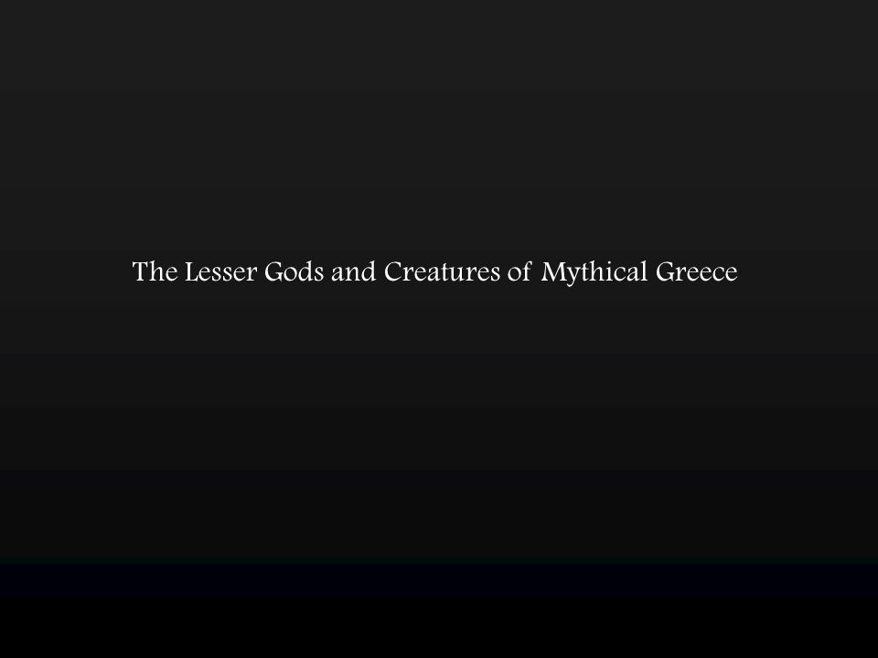 The Lesser Gods and Creatures of Mythical Greece