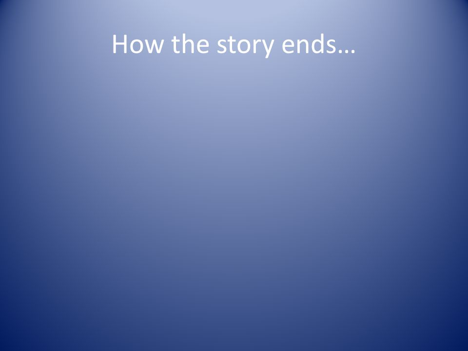 How the story ends…