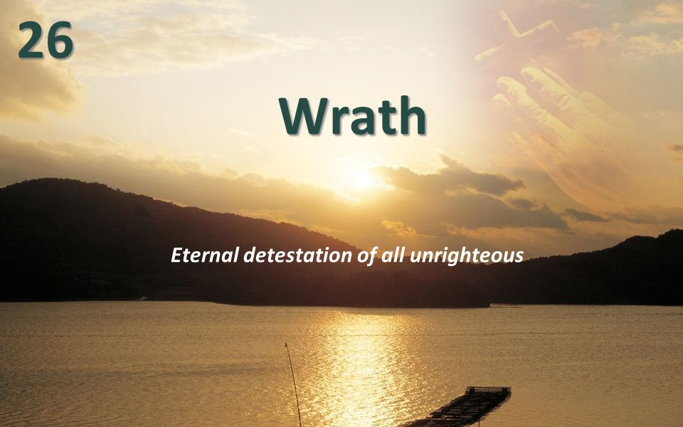 WrathWrath Eternal detestation of all unrighteous2626