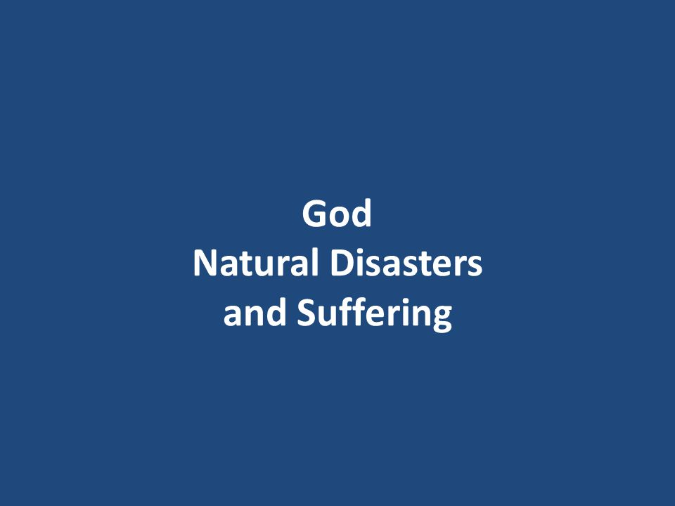 God Natural Disasters and Suffering