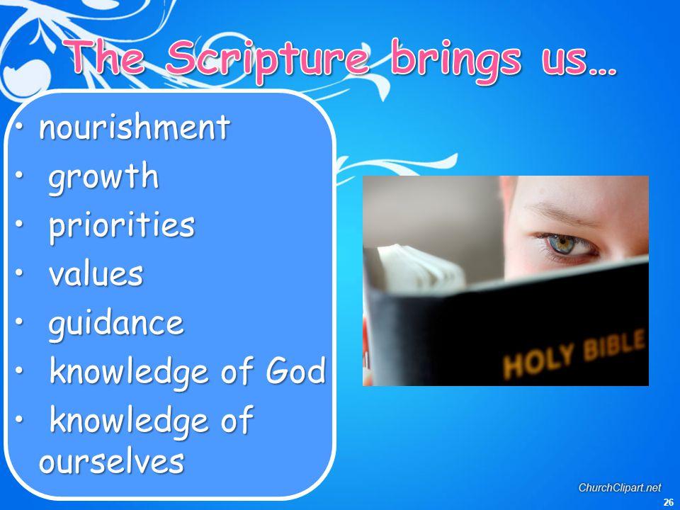 26 nourishmentnourishment growth growth priorities priorities values values guidance guidance knowledge of God knowledge of God knowledge of ourselves knowledge of ourselves