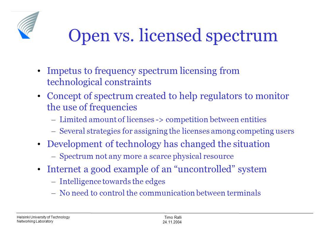 Helsinki University of Technology Networking Laboratory Timo Ralli 24.11.2004 Open vs.