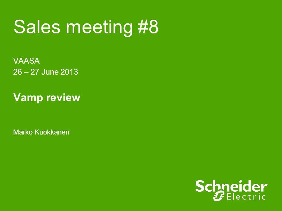 Sales meeting #8 VAASA 26 – 27 June 2013 Vamp review Marko Kuokkanen