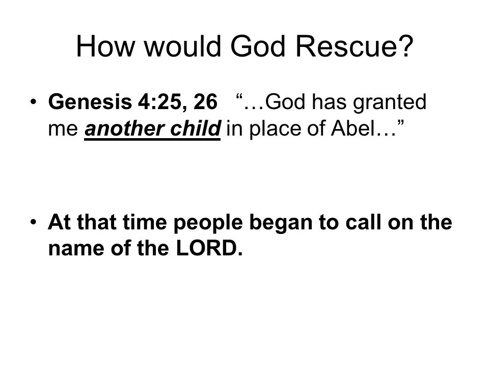 How would God Rescue.