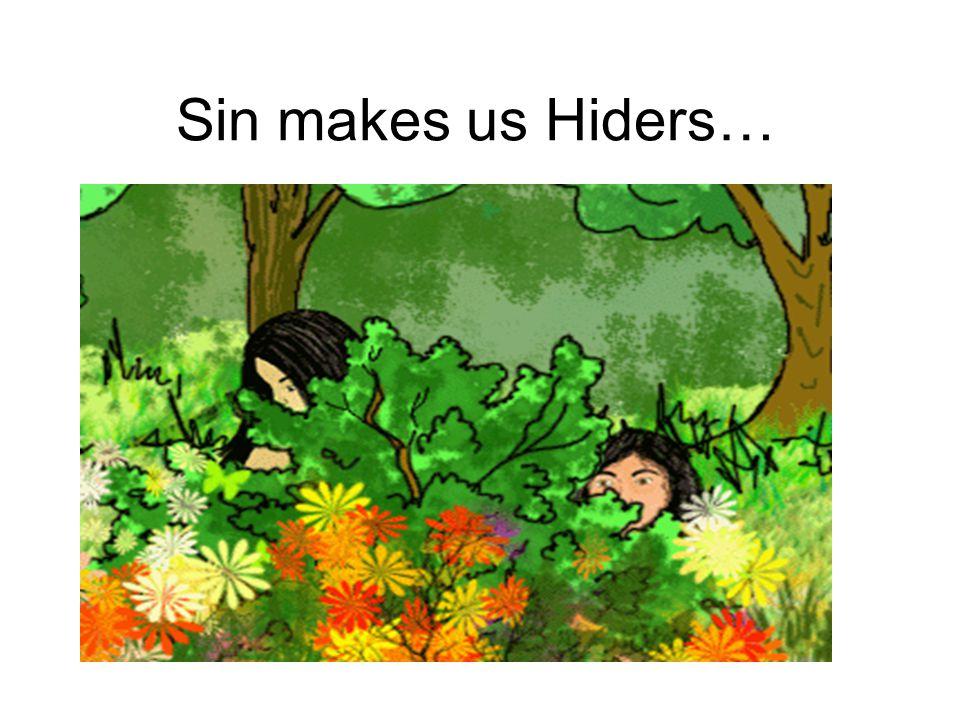 Sin makes us Hiders…