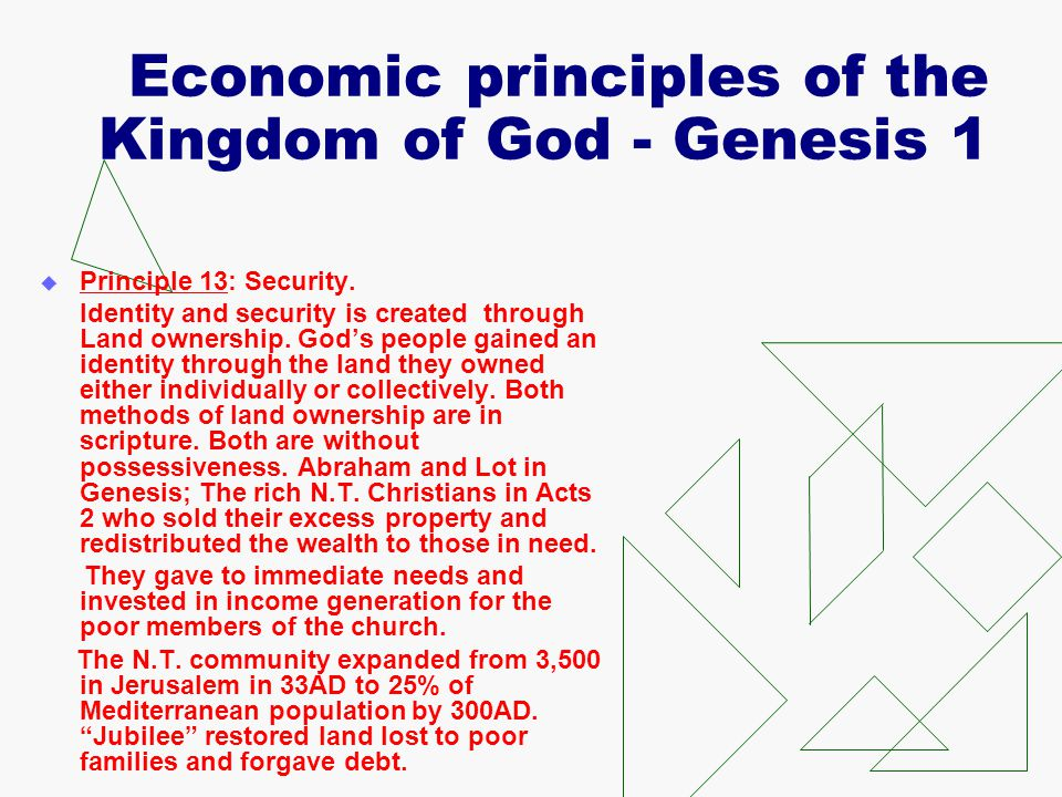 Economic principles of the Kingdom of God - Genesis 1  Principle 13: Security. Identity and security is created through Land ownership. God's people