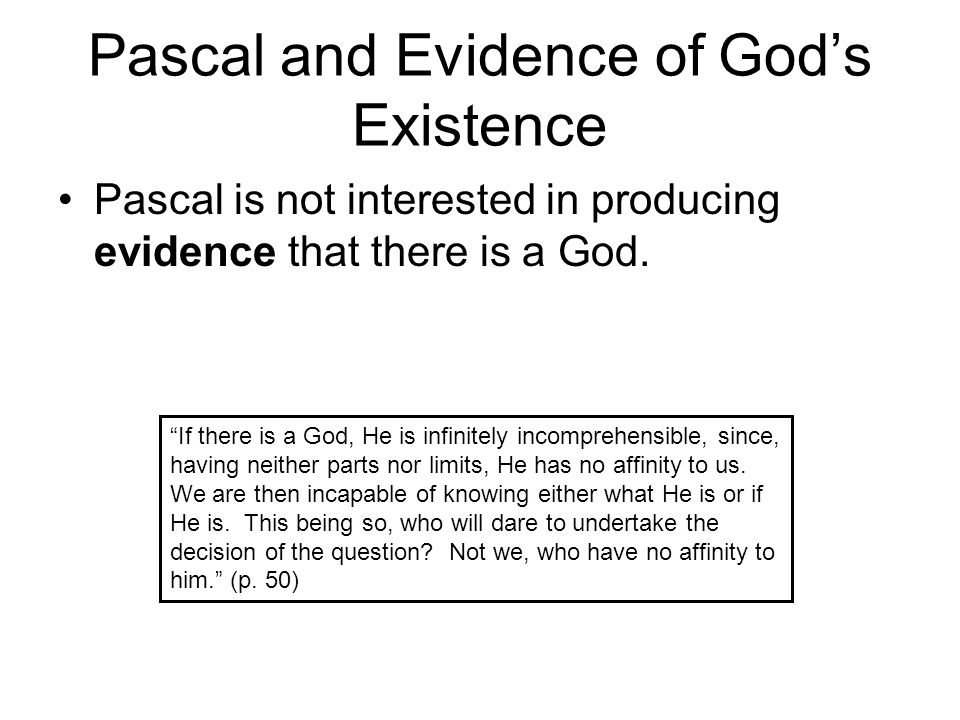 Pascal is not an Agnostic Pascal, however, is not an agnostic.