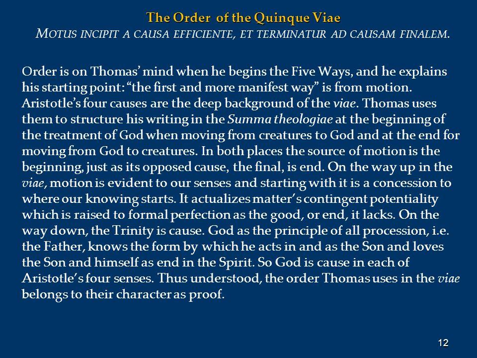 The Order of the Quinque Viae M OTUS INCIPIT A CAUSA EFFICIENTE, ET TERMINATUR AD CAUSAM FINALEM.
