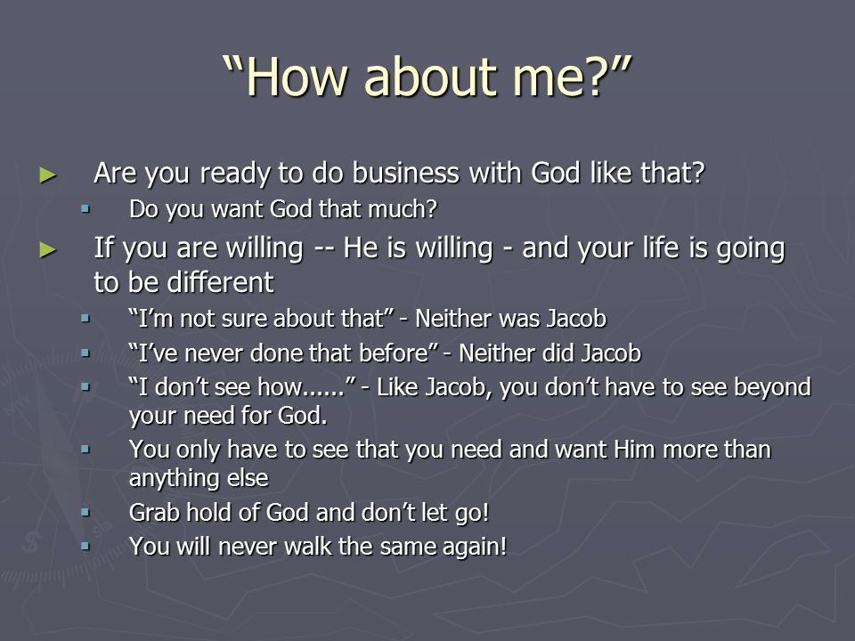 How about me? ► Are you ready to do business with God like that.