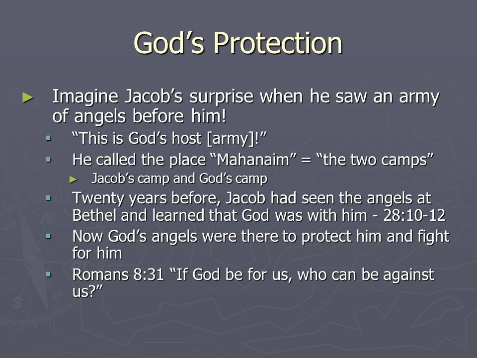"""God's Protection ► Imagine Jacob's surprise when he saw an army of angels before him!  """"This is God's host [army]!""""  He called the place """"Mahanaim"""""""