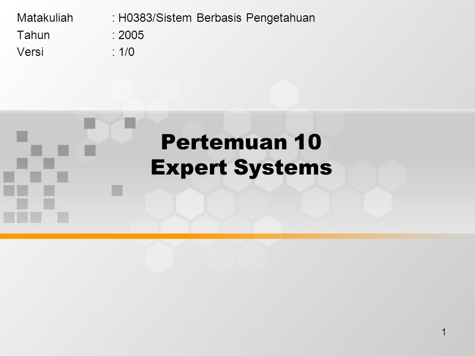 12 Persyaratan dan justifikasi pengembangan ES people have developed a set of guidelines to determine whether a problem is suitable for an expert system solution