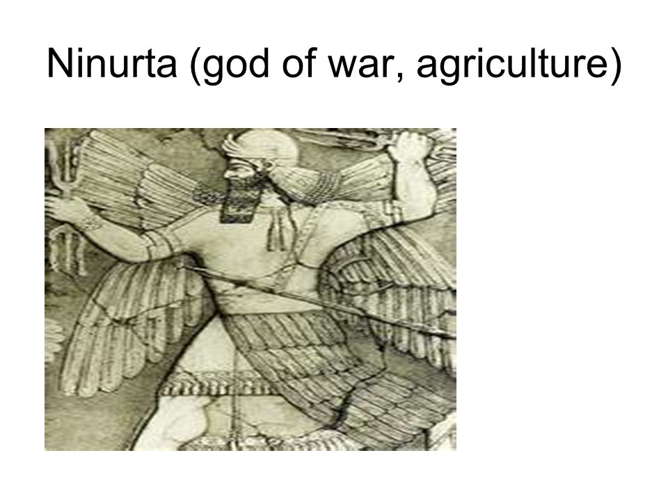 Ninurta (god of war, agriculture)