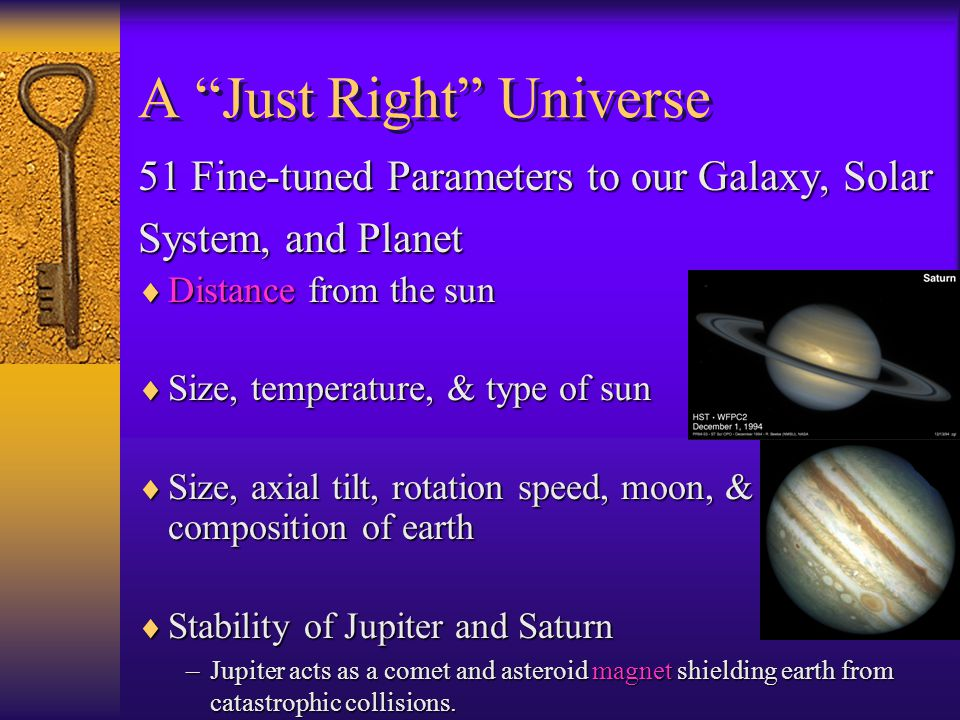  Distance from the sun  Size, temperature, & type of sun  Size, axial tilt, rotation speed, moon, & composition of earth  Stability of Jupiter and Saturn –Jupiter acts as a comet and asteroid magnet shielding earth from catastrophic collisions.