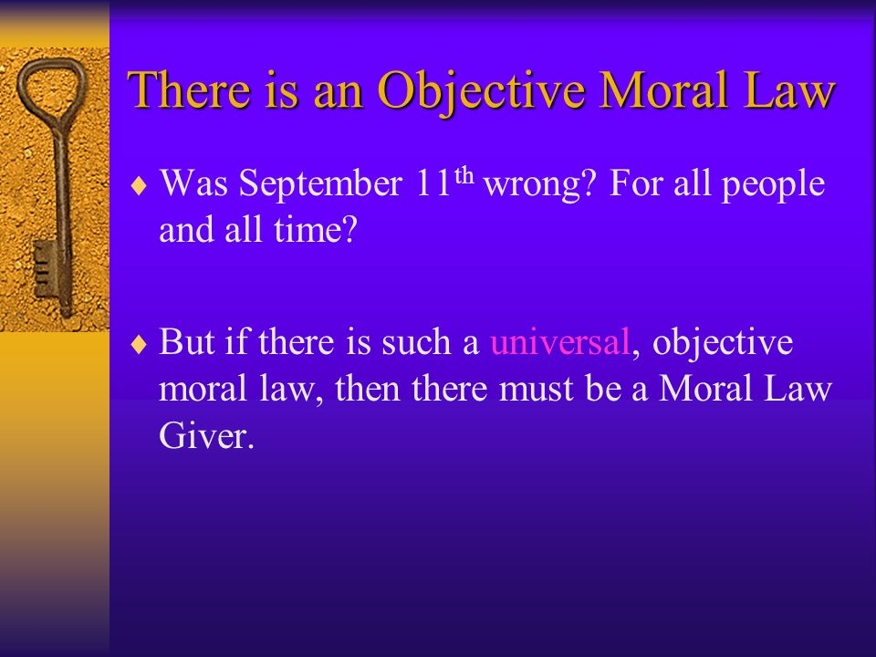 There is an Objective Moral Law  Was September 11 th wrong.