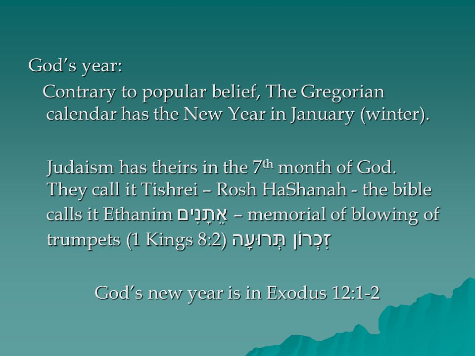 God's year: Contrary to popular belief, The Gregorian calendar has the New Year in January (winter).