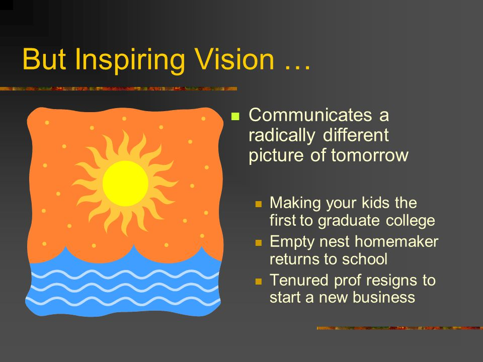 5 Differences Between Goals & Vision 1.Continuity with the past vs.