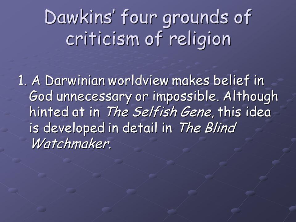 Dawkins' four grounds of criticism of religion 2.
