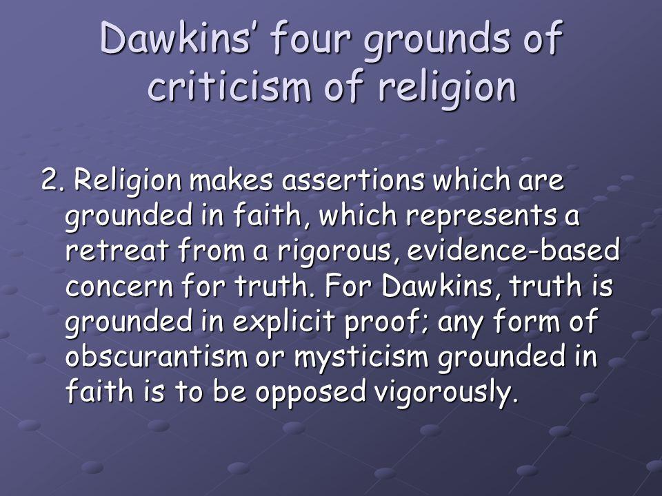 Dawkins' four grounds of criticism of religion 3.