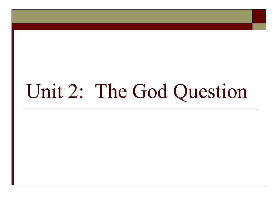 Unit 2: The God Question