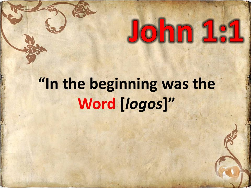 In the beginning was the Word [logos]