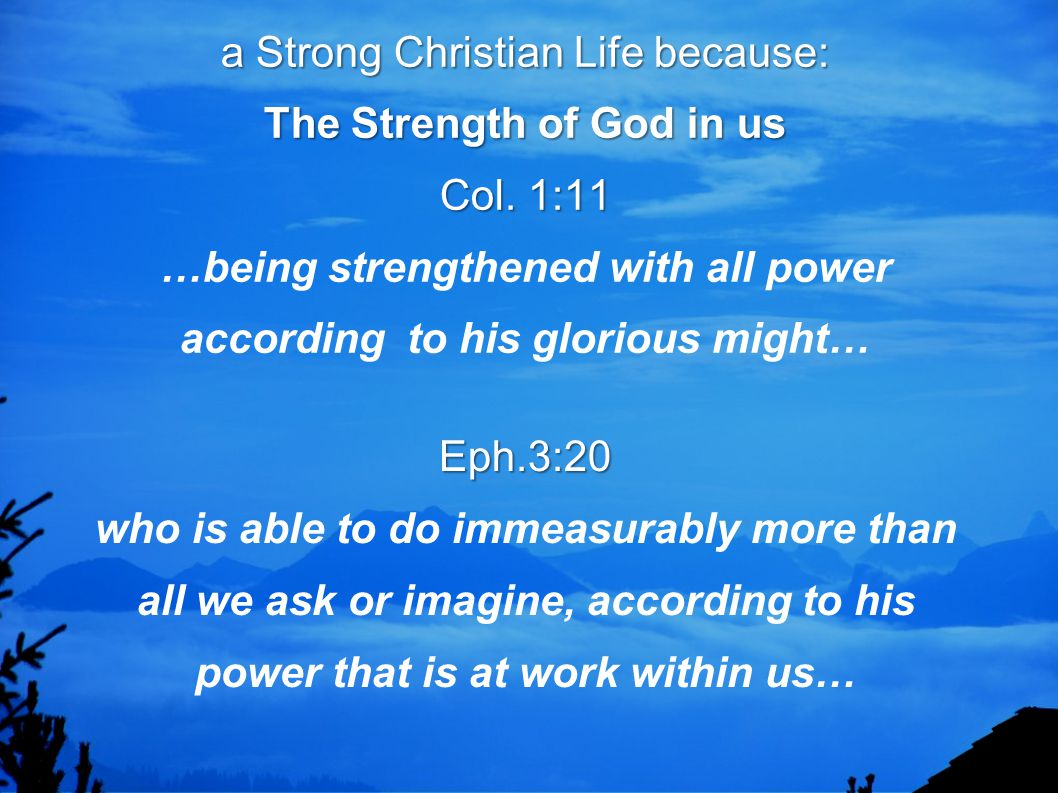 The Strength of God for you.Ps.84:7 Isa.40:30, 31 Eph.3:16 The Strength of God for you.