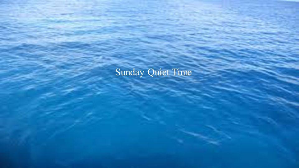 Sunday Quiet Time