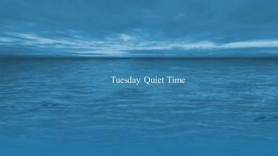 Tuesday Quiet Time