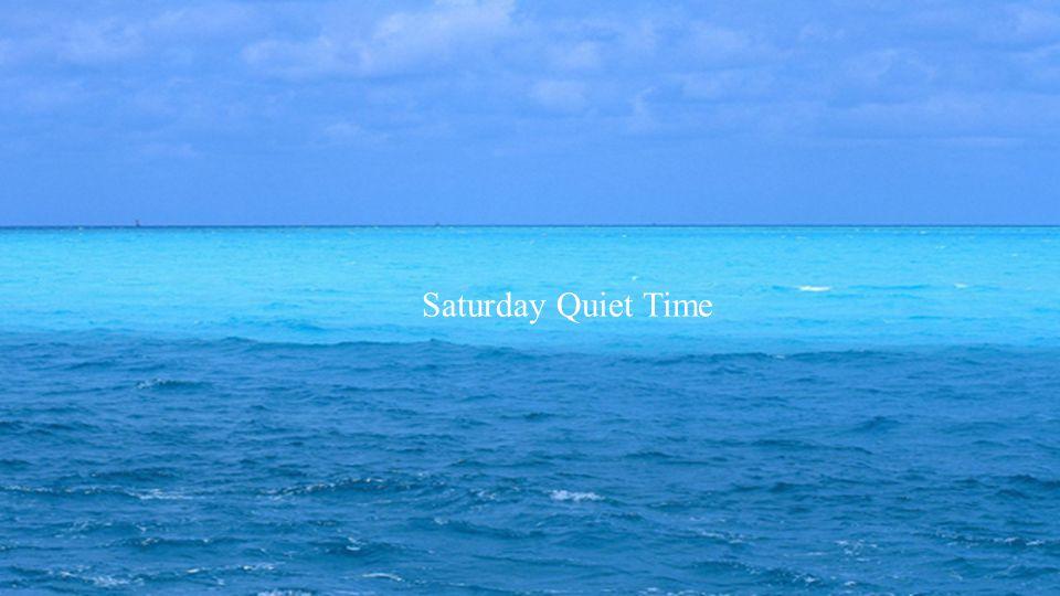Saturday Quiet Time