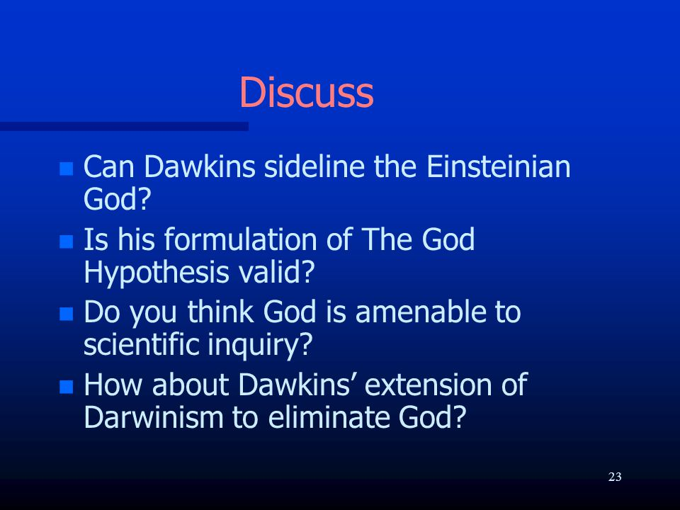 Discuss n n Can Dawkins sideline the Einsteinian God.