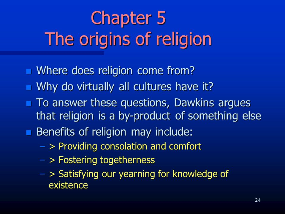 Chapter 5 The origins of religion n Where does religion come from.