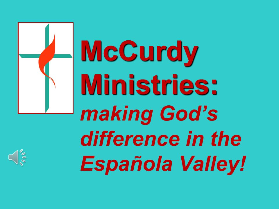 McCurdy Ministries: McCurdy Ministries: making God's difference in the Española Valley!