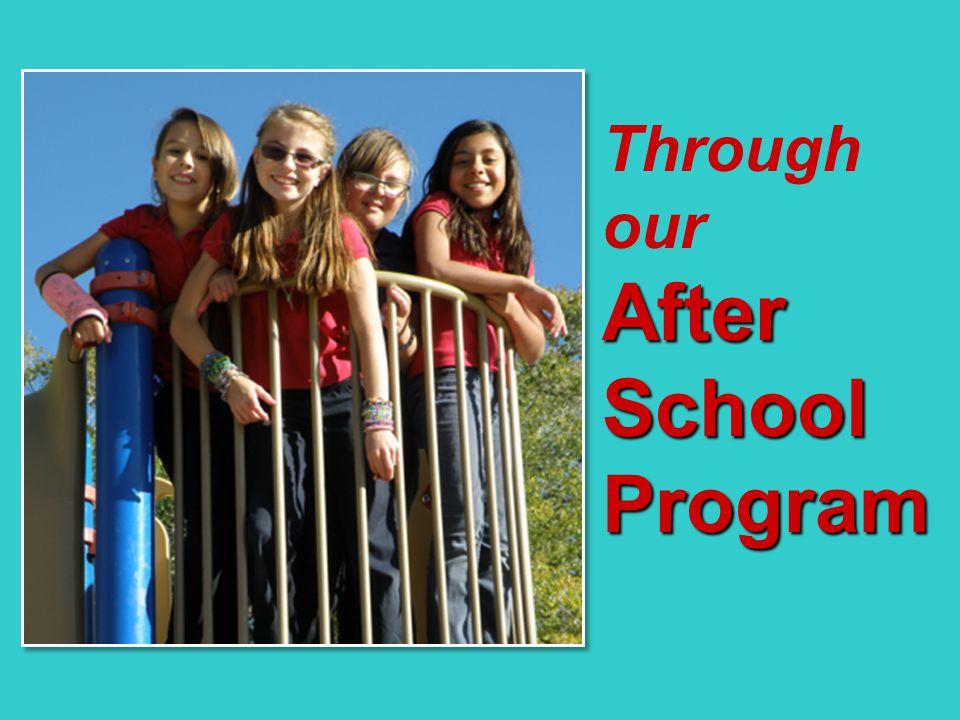 Through ourAfter School Program