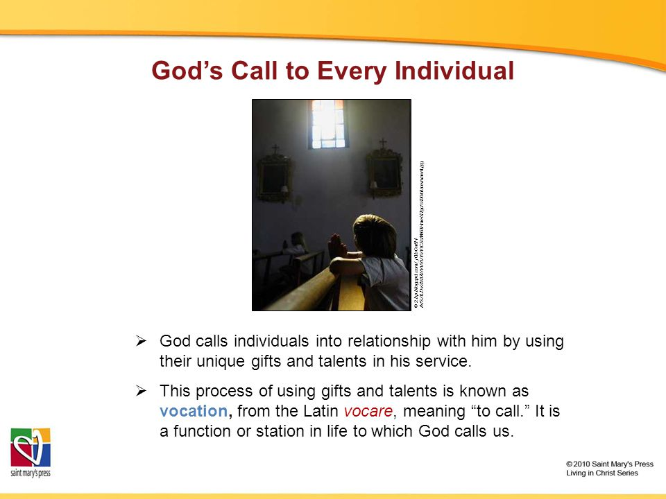  God calls individuals into relationship with him by using their unique gifts and talents in his service.  This process of using gifts and talents i