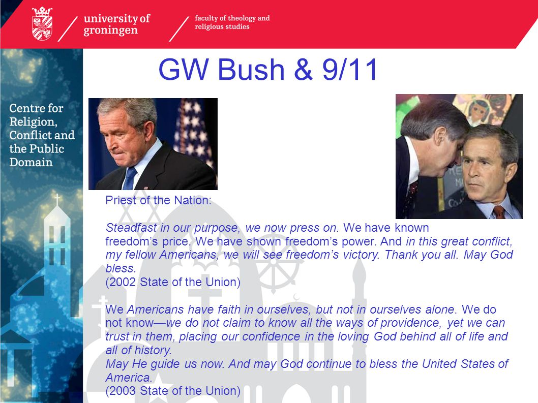 GW Bush & 9/11 Priest of the Nation: Steadfast in our purpose, we now press on.