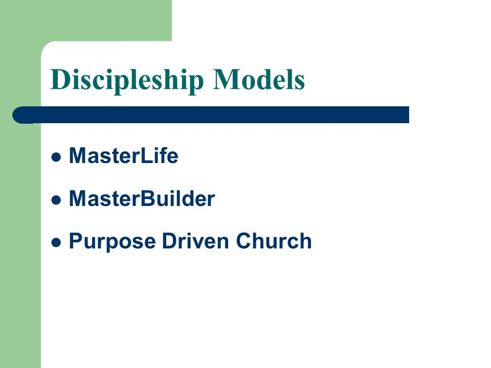 Discipleship Models MasterLife MasterBuilder Purpose Driven Church