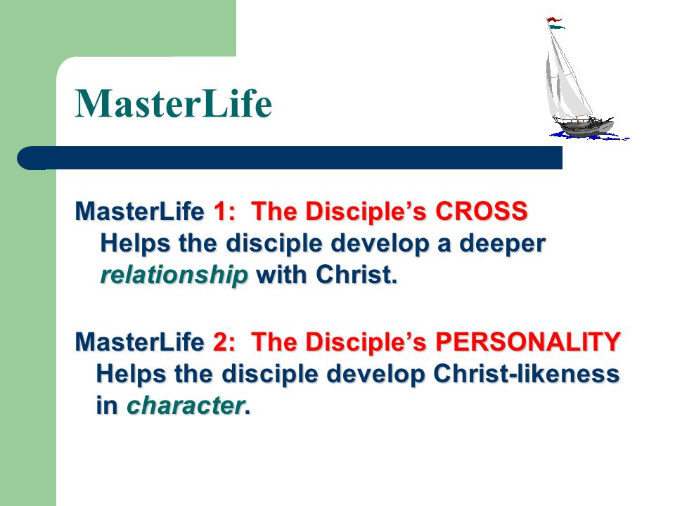 MasterLife MasterLife 1: The Disciple's CROSS Helps the disciple develop a deeper relationship with Christ.