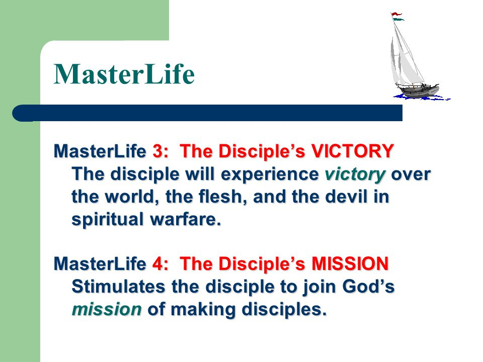 MasterLife MasterLife 3: The Disciple's VICTORY The disciple will experience victory over the world, the flesh, and the devil in spiritual warfare.