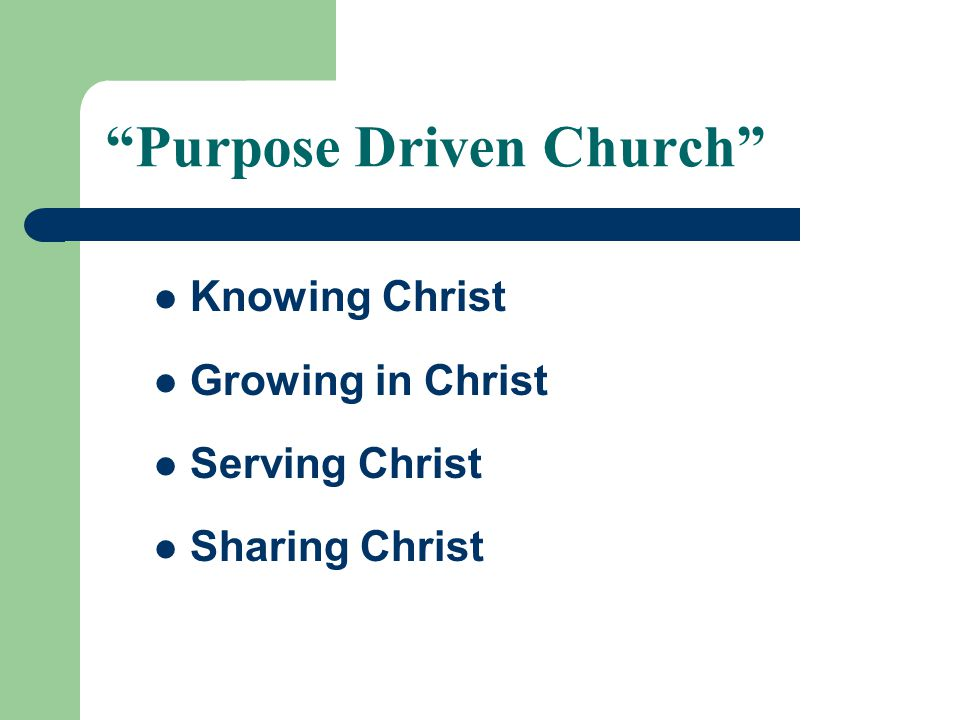 Purpose Driven Church Knowing Christ Growing in Christ Serving Christ Sharing Christ