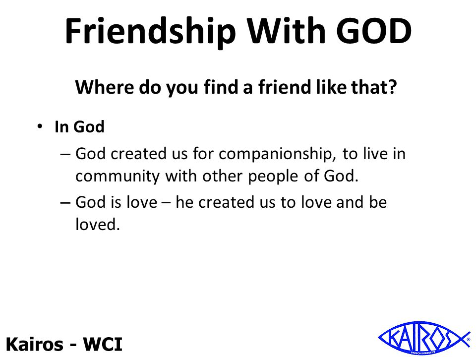 Kairos - WCI Friendship With GOD God is Not Our Enemy.