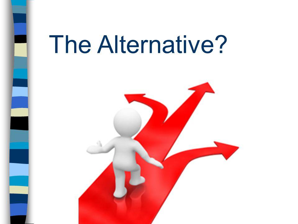 The Alternative?