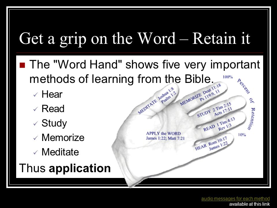 Get a grip on the Word of God The weakest finger represents hearing, because we retain the least through that method of intake.