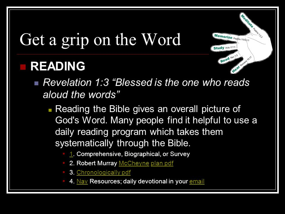 Get a grip on the Word READING How is the Word of God to be read.