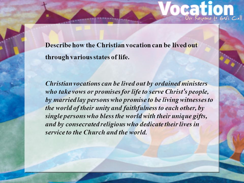 Describe how the Christian vocation can be lived out through various states of life.