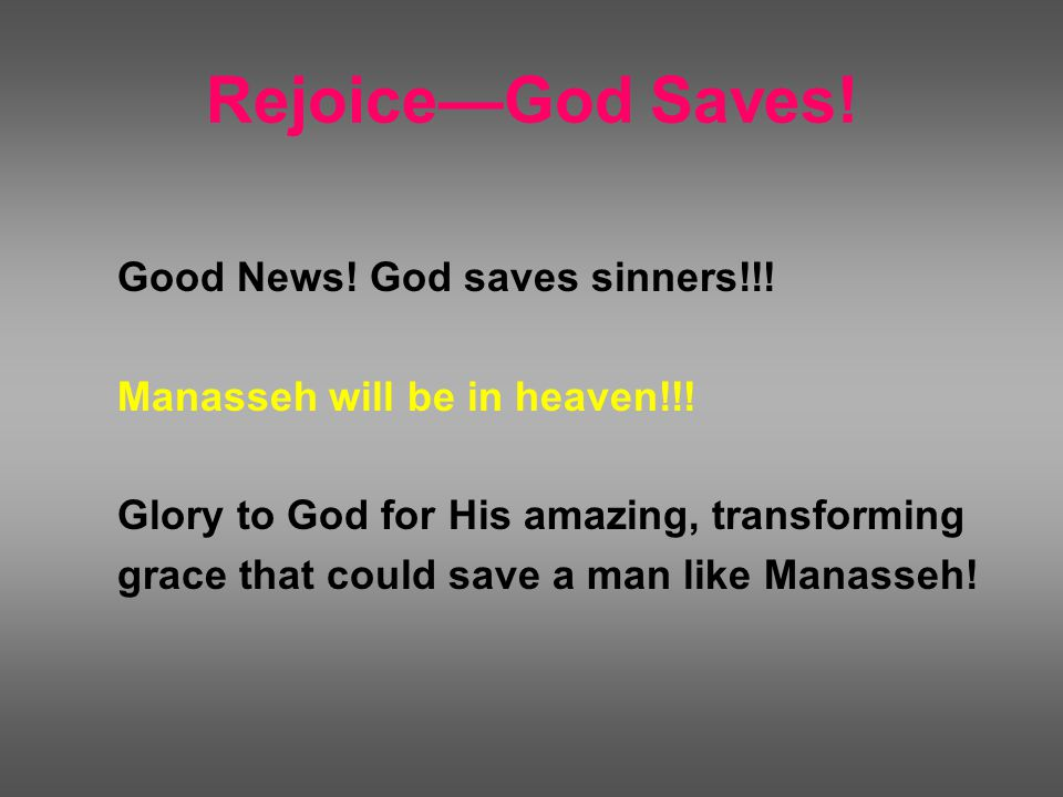 Rejoice—God Saves. Good News. God saves sinners!!.
