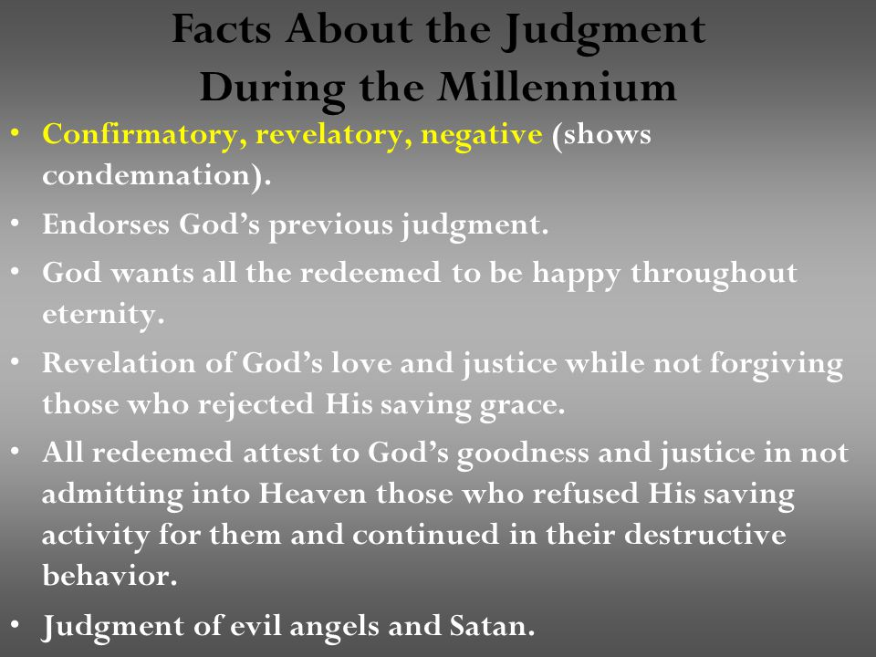 Facts About the Judgment During the Millennium Confirmatory, revelatory, negative (shows condemnation).