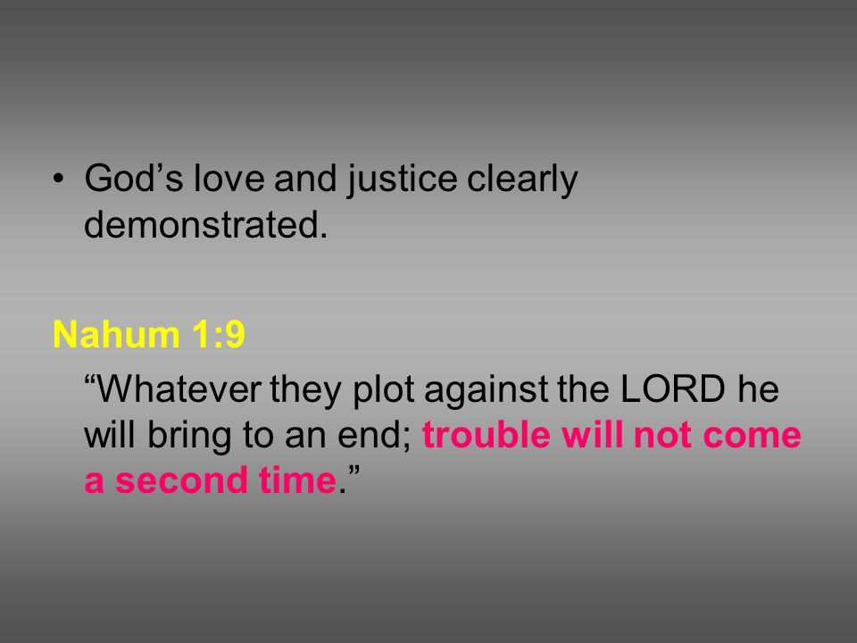 God's love and justice clearly demonstrated.