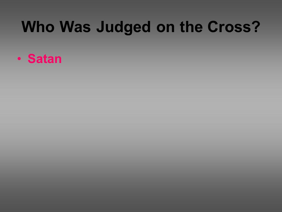 Who Was Judged on the Cross Satan
