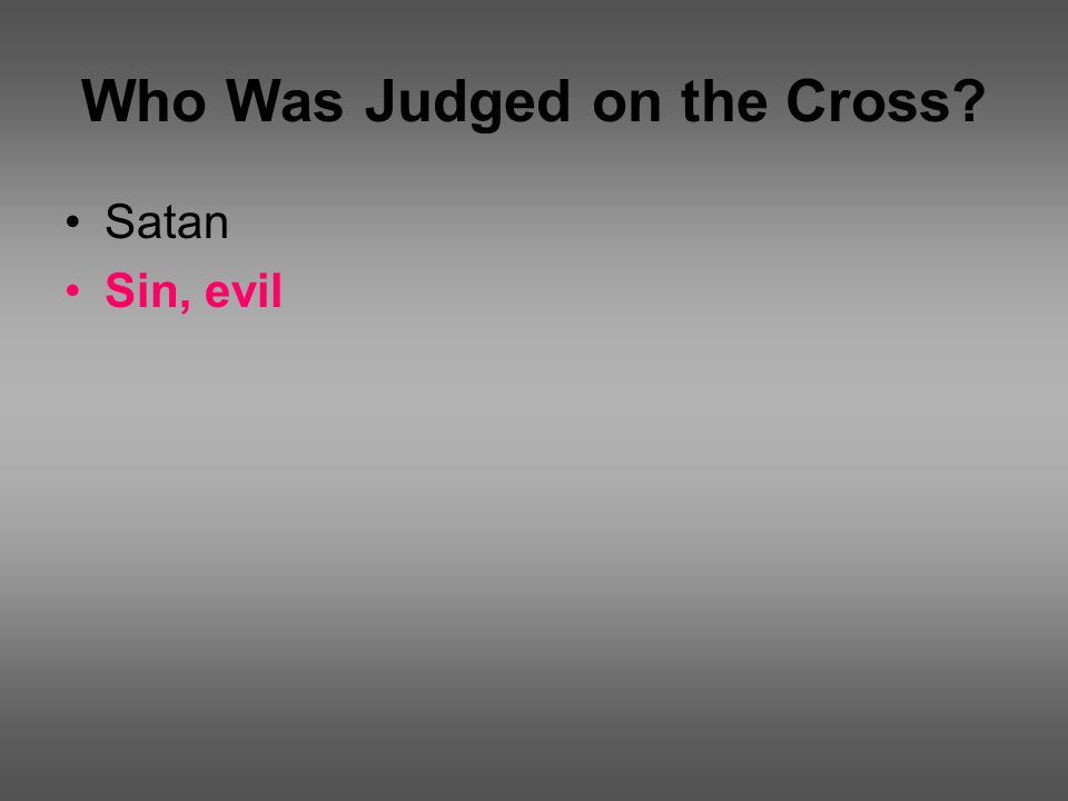 Who Was Judged on the Cross Satan Sin, evil