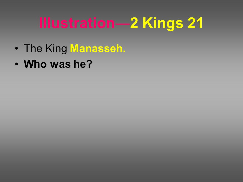 Illustration ― 2 Kings 21 The King Manasseh. Who was he